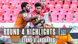 ROUND 4 HIGHLIGHTS: Lions v Jaguares - 2019