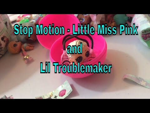 Stop Motion Movie - Lil Miss Pink and Lil troublemaker