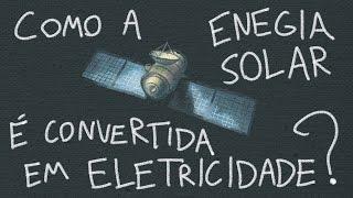 Como Energia Solar é Convertida em Eletricidade? | Ep. 29