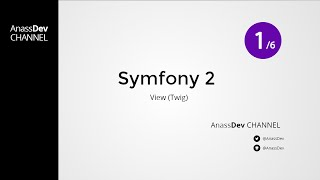 AnassDev - Symfony 2 : View (twig) - Ep 9 part 1