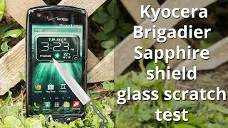 Kyocera Brigadier sapphire shield glass scratch test