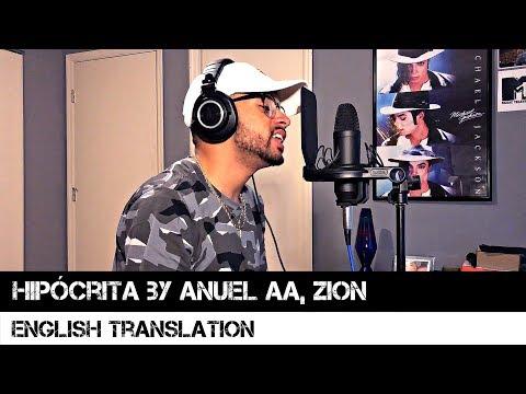 Hipócrita By Anuel AA, Zion (English Translation)