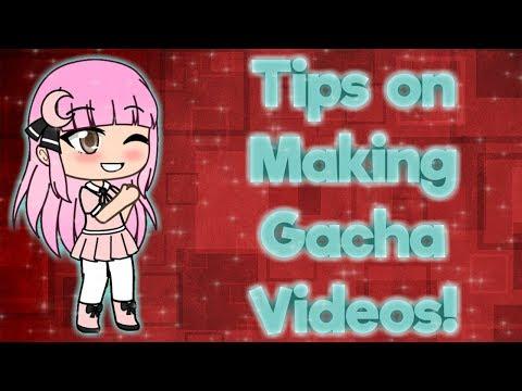 tips-on-making-gacha-videos!