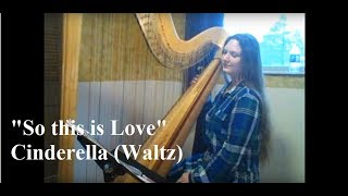 So This is Love from Cinderella Waltz (Disney) Harp Cover - Th…