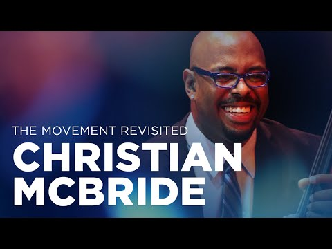 Christian McBride: The Movement Revisited
