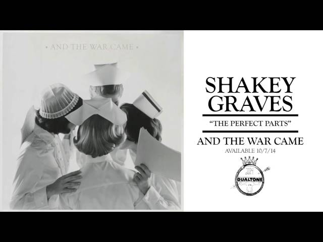 Shakey Graves - The Perfect Parts