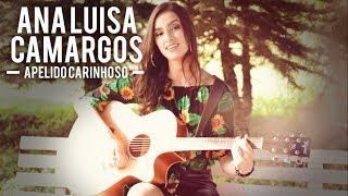 Baixar Apelido Carinhoso - Ana Luísa Camargos (Cover)