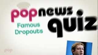 PopNews Quiz - Hollywood Dropouts