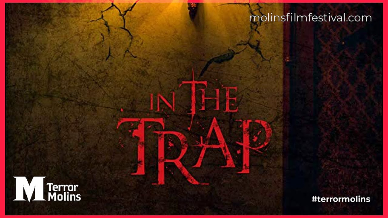 Download In the trap, trailer terrorMolins 2019