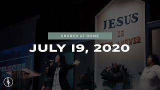 July 19, 2020 | Church at Home | Crossroads Christian Center, Daly City