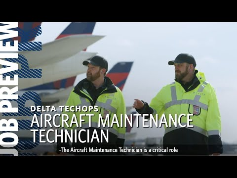 Delta Job Preview -  Aircraft Maintenance Technician