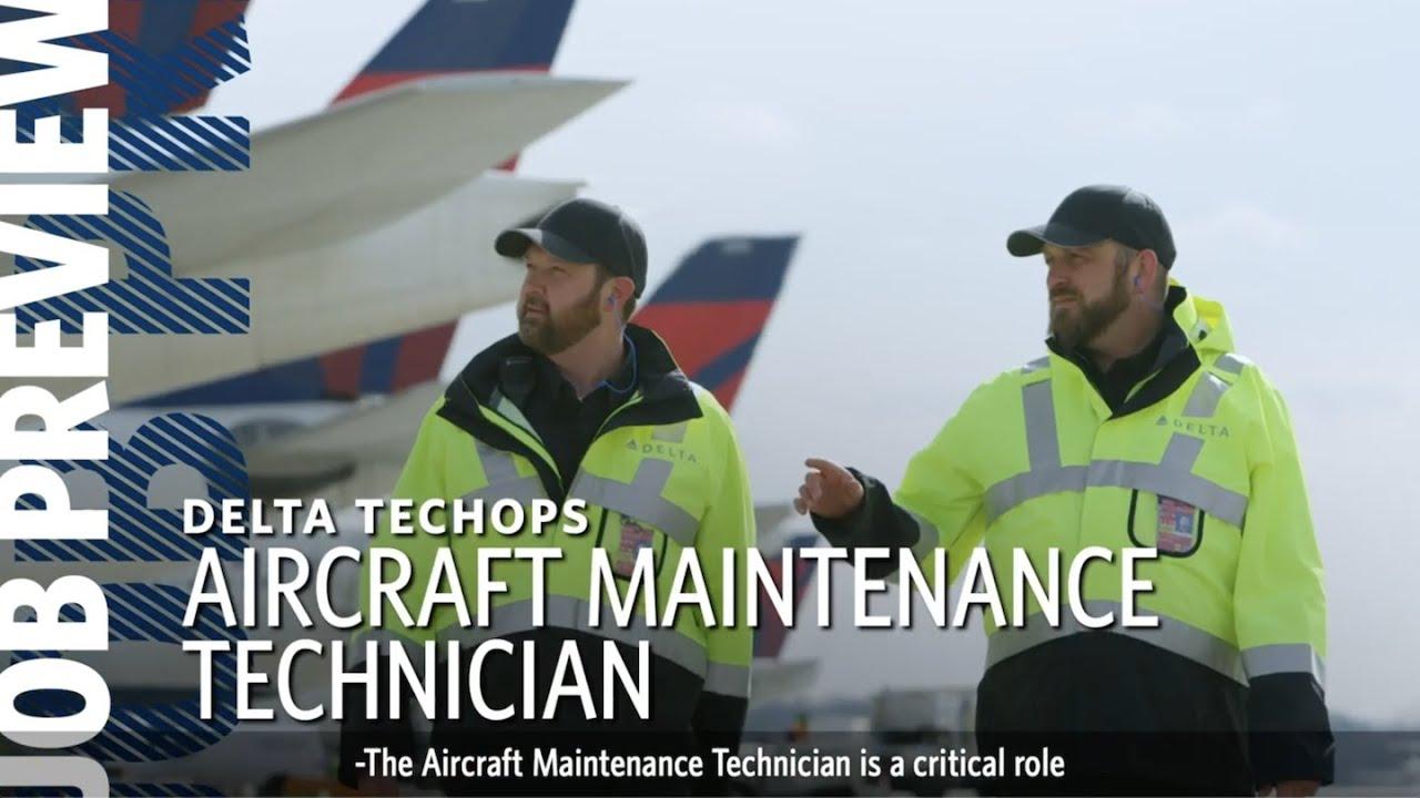 Delta Job Preview Aircraft Maintenance Technician
