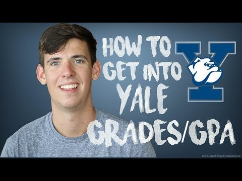 HOW TO GET INTO YALE: GRADES/GPA