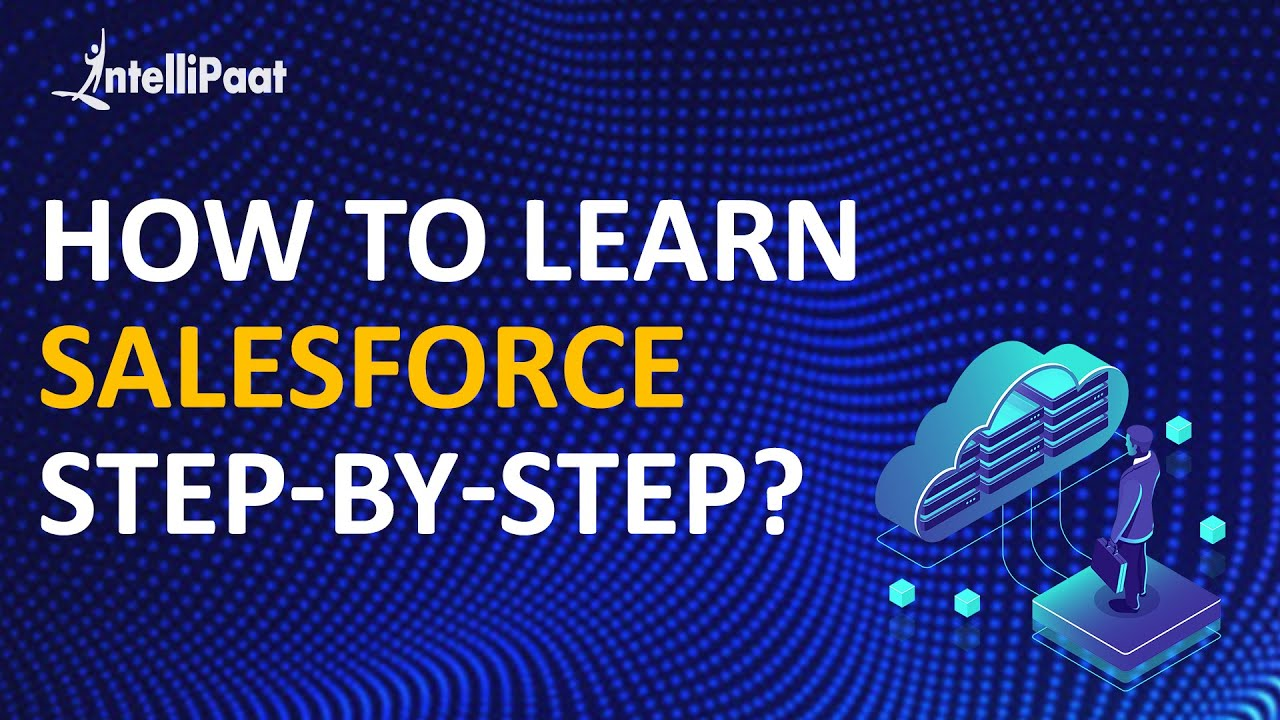 Journey into saleforce salesforce tutorial salesforce online journey into saleforce salesforce tutorial salesforce online training intellipaat xflitez Images