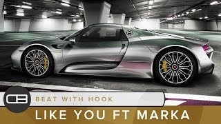 "Beat With Hook Ft Marka ""Like You"" Instrumental W/ Hook"