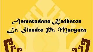 ASMARADANA KEDHATON LARAS SLENDRO PATHET MANYURA