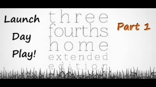 Three Fourths Home Extended Edition  - Part One (of two)