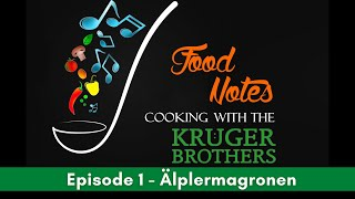 Food Notes - Cooking with the Kruger Brothers - Episode 1