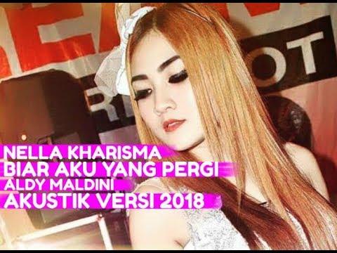 Biar Aku Yang Pergi - Aldy Maldini Cover By Nella Kharisma ( Lirik Lagu ) Akustik Versi 2018