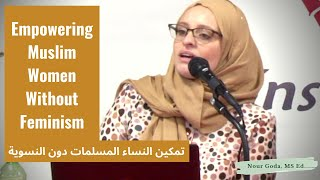 Empowering Muslim Women Without Feminism