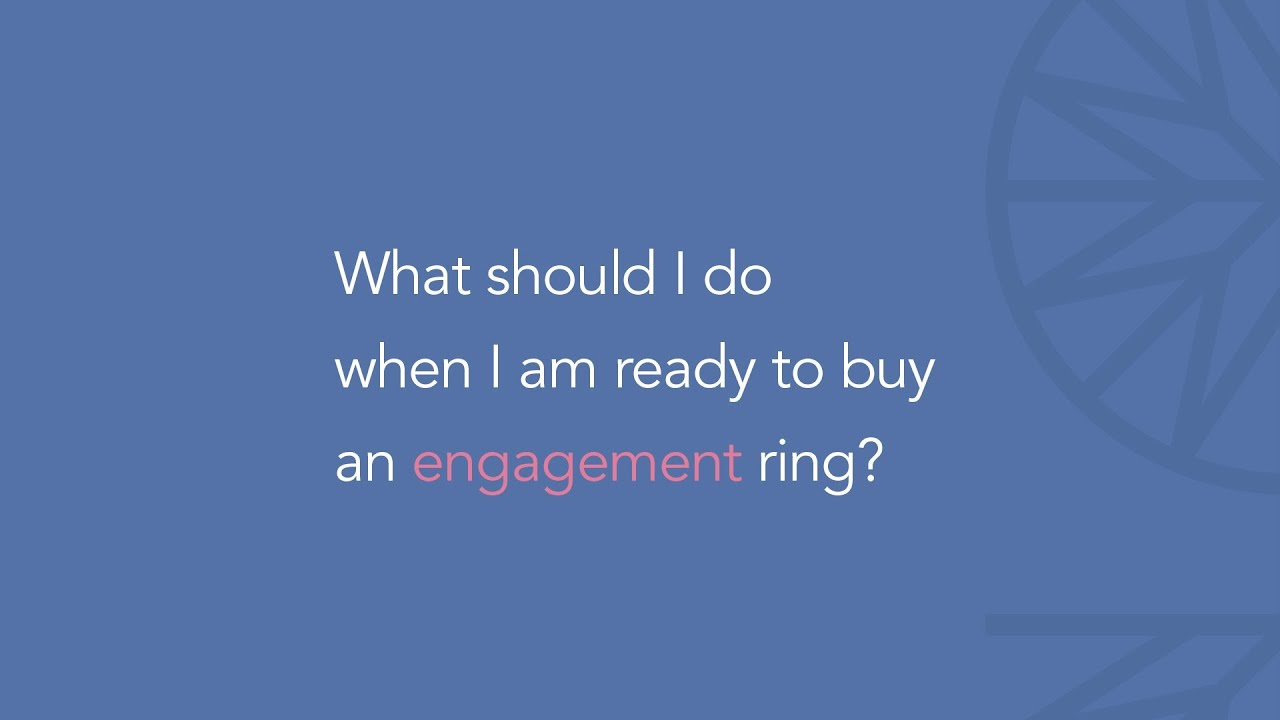 what should i do when i m ready to buy an engagement ring