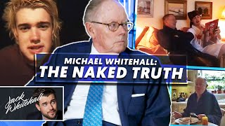 Tales With My Father: Episode 4 | Michael Whitehall: The Naked Truth