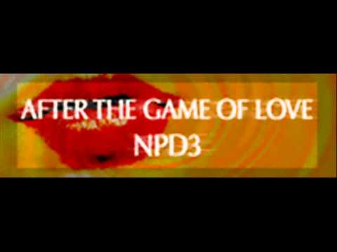 NPD3 - AFTER THE GAME OF LOVE (HQ)