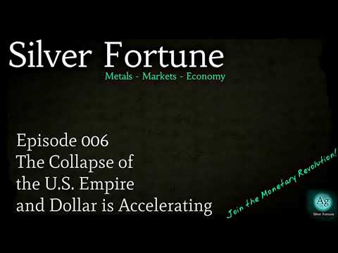 The Collapse of the U.S. Empire and Dollar is Accelerating - Episode 006