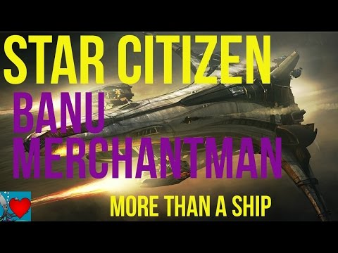 Star Citizen - Banu Merchantman