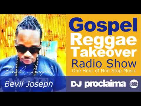 GOSPEL REGGAE 2017  - One Hour Gospel Reggae Takeover Show - DJ Proclaima 24th November