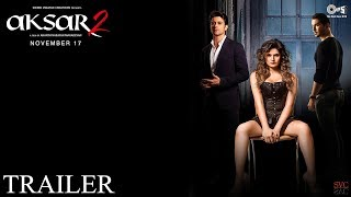 Aksar 2 | Official Trailer 2 | Siddhi Vinayak Creations | November 17