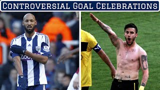 7 Most Controversial Goal Celebrations