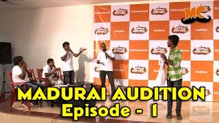 Madras Central Madurai Auditions Episode 1