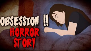 Obsession !! Animated Horror Story 4K