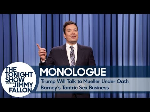 Download Youtube: Trump Will Talk to Mueller Under Oath, Barney's Tantric Sex Business - Monologue