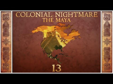 Civilization 5 - Colonial Nightmare as the Maya - Episode 13 ...Risky Offense...
