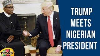 President Trump Meets Nigerian President Buhari Of The Federal Republic Of Nigeria | Mango News