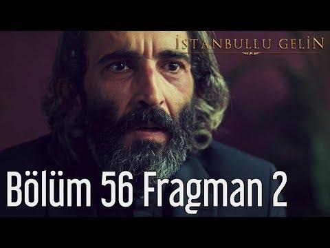 İstanbullu Gelin 56. Bölüm 2. Fragman