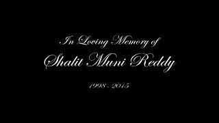 In Memory of Shalit Muni Reddy