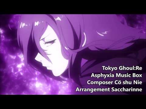 Tokyo Ghoul:RE - Asphyxia【Music Box】