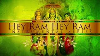 Hey Ram Hey Ram (Shree Ram Dhun)