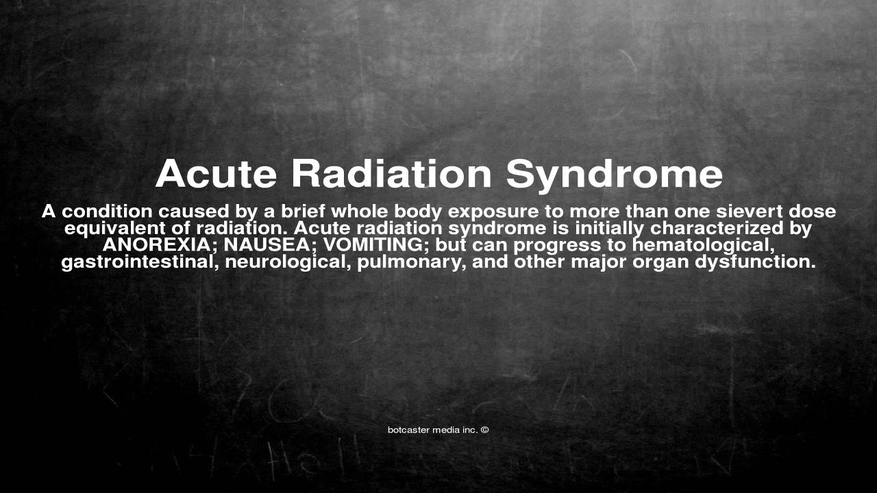 acute radiation syndrome Acute radiation syndrome medical countermeasures the description of acute radiation syndrome syndrome or delayed effects of acute radiation exposure.