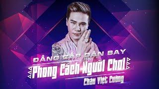 [Superclip]  Đẳng Cấp Dân Bay Thứ Thiệt - Phong Cách Người Chơi | Châu Việt Cường Nonstop Remix