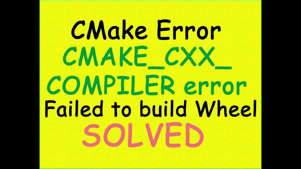CMake_C_COMPILER error in windows 10 SOLVED | Failed to build Wheel SOLVED