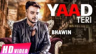 New Punjabi Songs 2016 | Yaad Teri | Bhawin | Shemaroo Punjabi