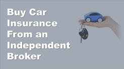 Why Is It Better To Use An Independent Insurance Agent | Buy Car Insurance From an Independent Broke