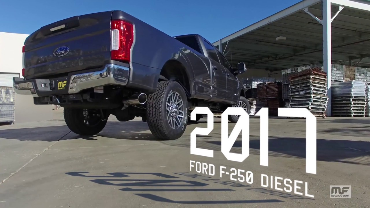 2017 ford f 250 6 7l power stroke with magnaflow 4 exhaust