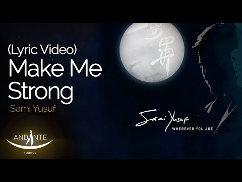 Sami Yusuf 2011 Make Me Strong (HD) Subtitle Arabic with lyrics مترجمة للعربية