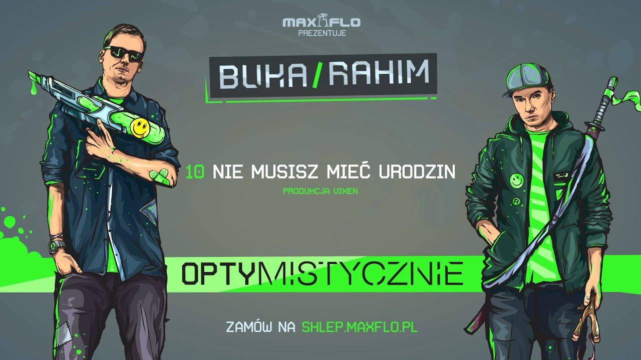 Buka & Rahim - 10 Nie musisz mieć urodzin (OPTYMISTYCZNIE) prod. Vixen