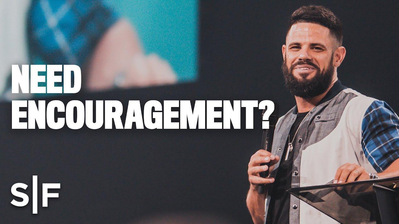 Download Need encouragement? | Steven Furtick